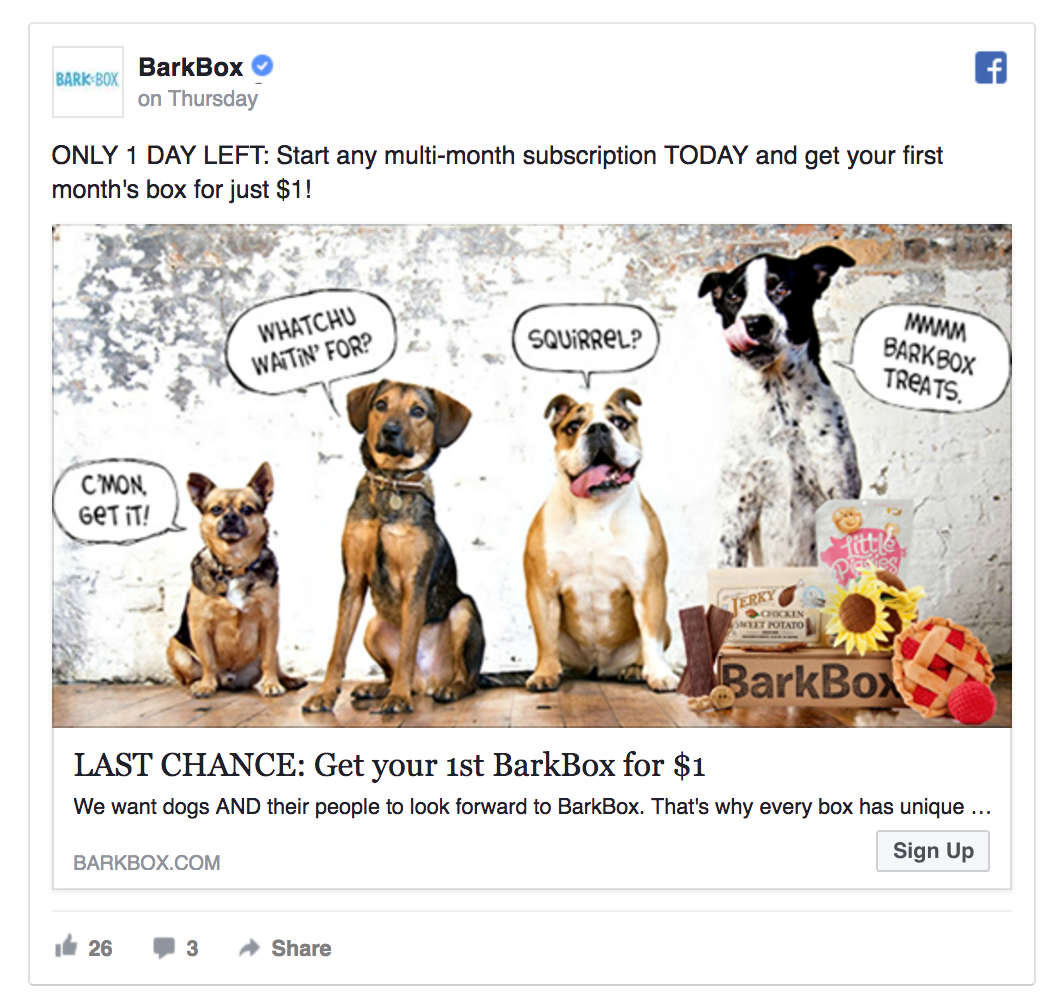 Make sure your Facebook ads are highly relevant like BarkBox.