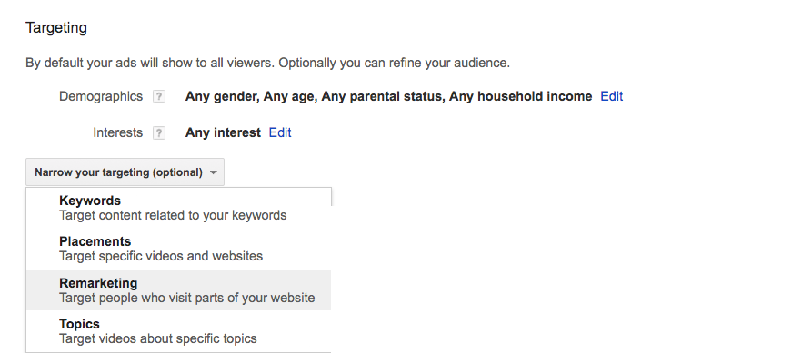 Step 2: Narrow your targeting by keyword, placements, remarketing or topics.