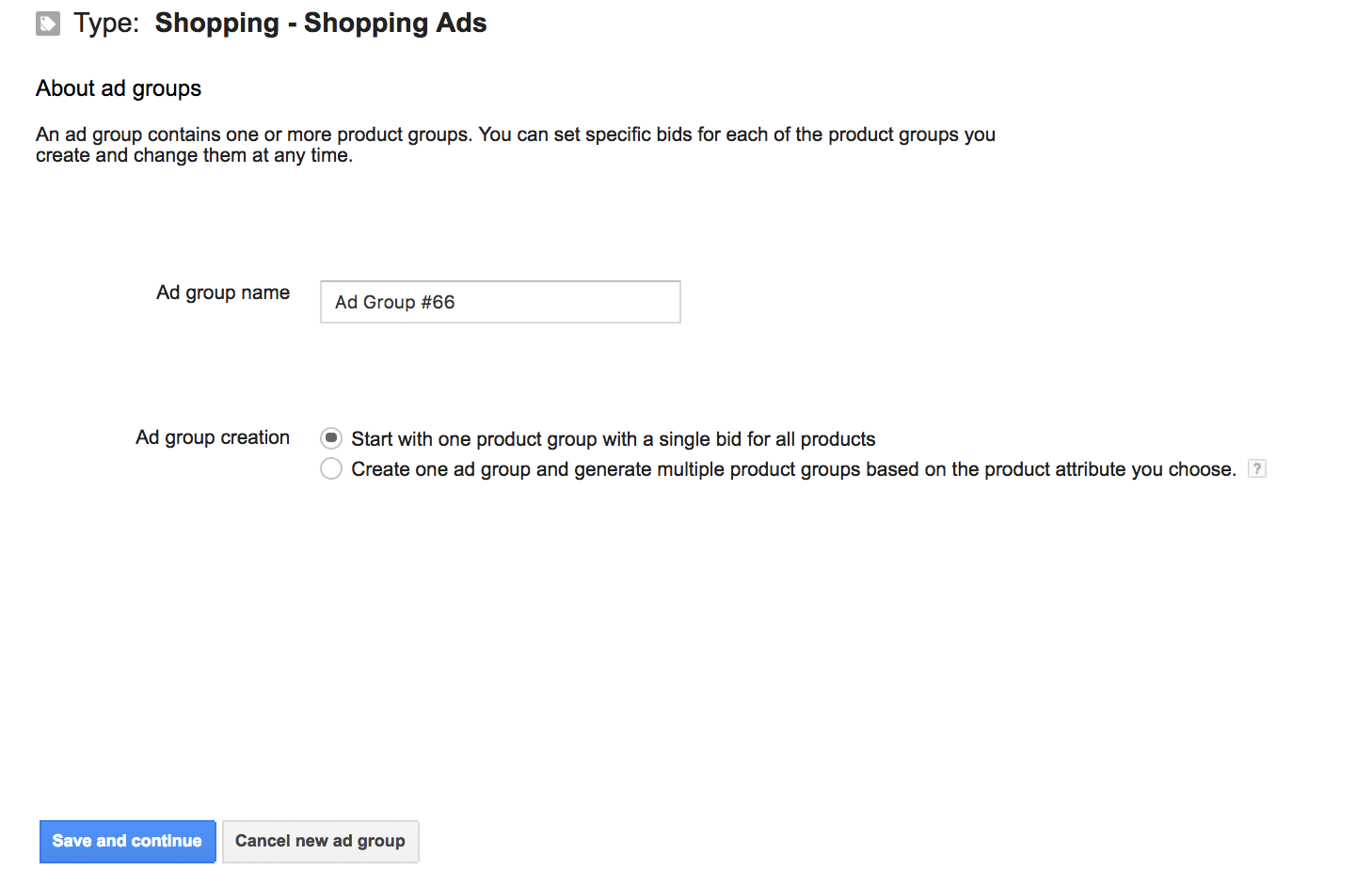 Google thinks we're going to have all products with one bid, but we're actually about to SPAG it.