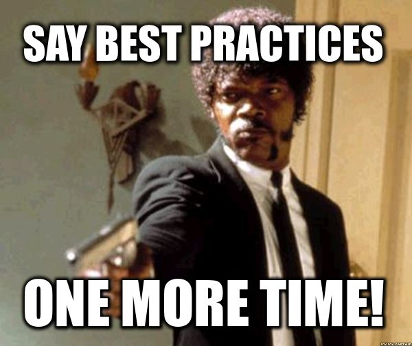 I know, best practices are all over the place.