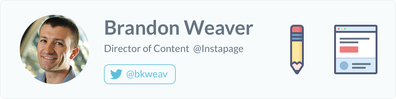 Brandon Weaver, Director of Content at Instapage