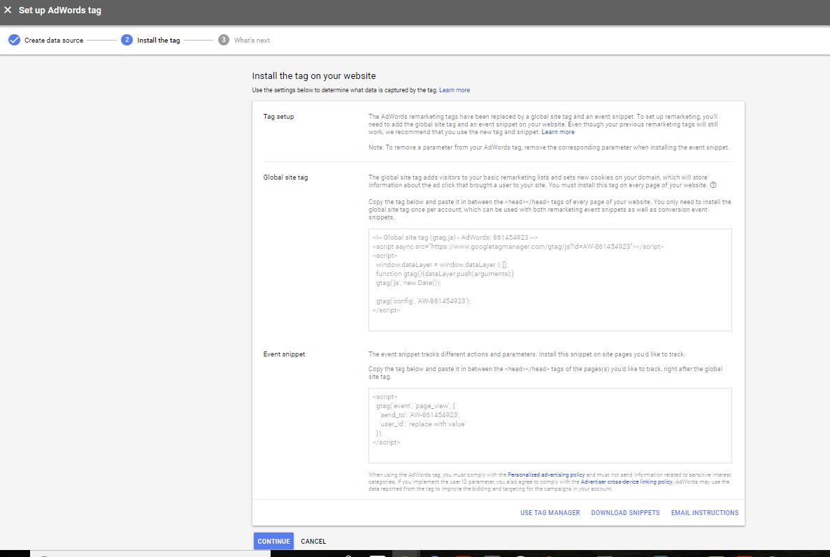 Google AdWords will give you both a Global site tag, which is the one I reference here and an Event snippet.