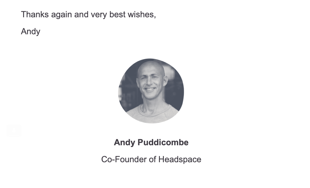 A personalized sign off and photo from Co-Founder of Headspace, Andy Puddicombe.