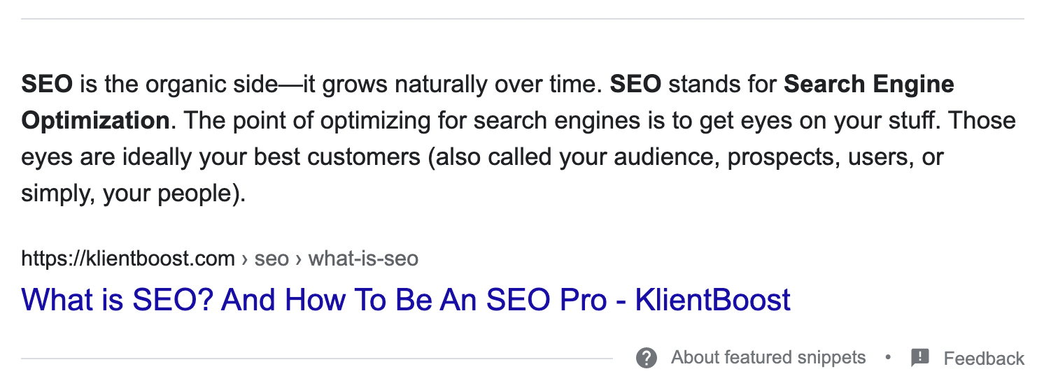 Featured snippet gets more real estate on SERP than a regular snippet (title + meta description)